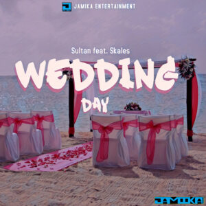 Sultan featuring Skales 'Wedding Day' Hits Parties