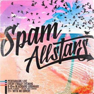 Cada viernes - Spam AllStars en Blackbird Ordinary, Miami.