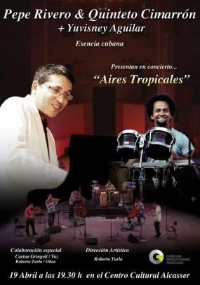 19 de abril - Pepe Rivero, Quinteto Cimarrón y Yuvisney Aguilar en el Centro Cultural Alcàsser, Valencia