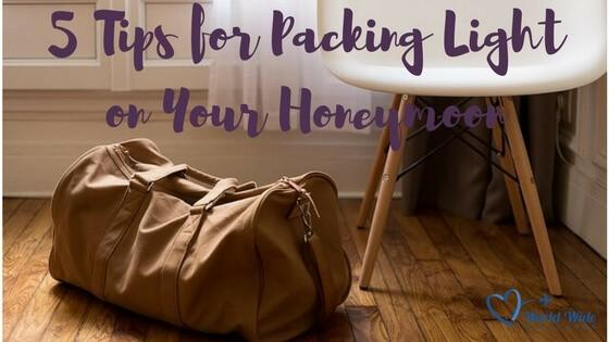 5 Tips For Packing Light On Your Honeymoon