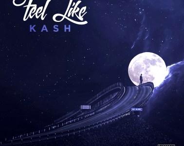 Kash - Feel Like