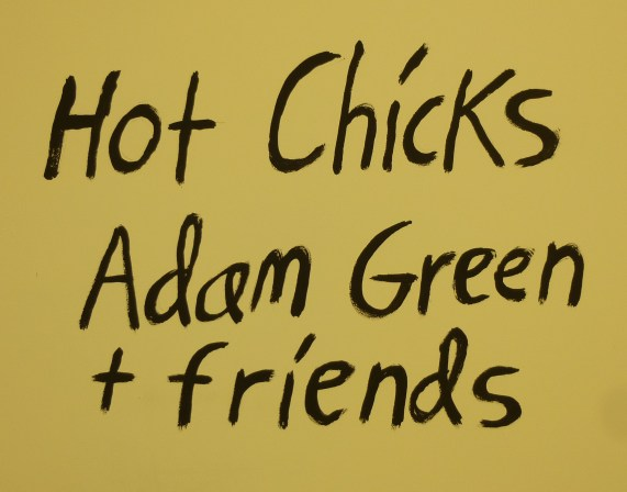 Adam Green Hot Chicks Signage