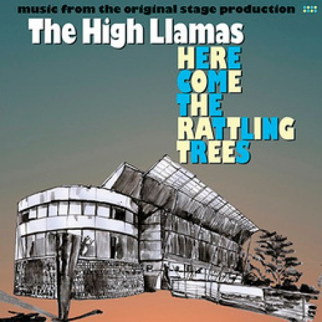 High Llamas Here Come The Rattling Trees