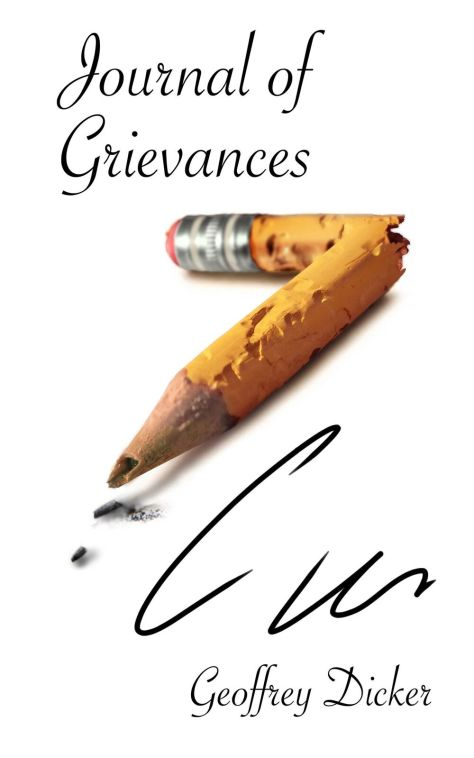 Geoffrey Dicker Journal of Grievances