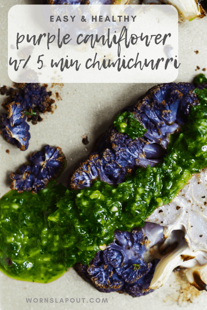 This purple cauliflower with a quick, zesty and spicy chimichurri is the perfect side (or main course) for any weeknight dinner!