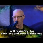 Faithfulness Sustains – Saddleback Church Worship featuring Rick Muchow