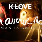 Tenth Avenue North — No Man Is An Island — Music Video