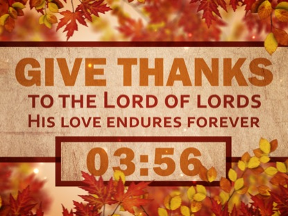 Fall Give Thanks Wallpaper Give Thanks To The Lord Countdown Motion Worship