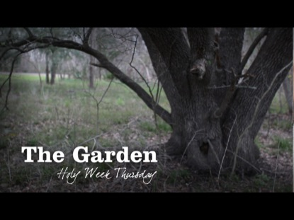 The Garden Holy Week Thursday 1529 Productions