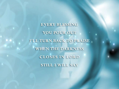 Song Quotes Wallpaper Blessed Be Your Name Iworship Flexx Video Worship Song