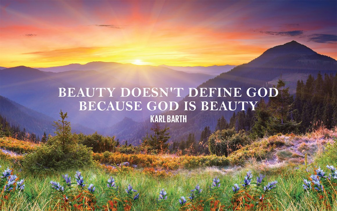 Beauty doesn't define God because God is Beauty