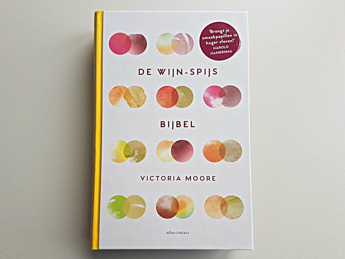 De Wijn-Spijs Bijbel: Kookboek waardoor je zin krijgt om te koken (en een paar flessen wijn open te trekken)
