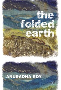 Short Book Review: The Folded Earth by Anuradha Rao