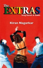 Short Book Review: The Extras by Kiran Nagarkar