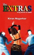 Short Book Review: The Extras by Kiran Nagarkar