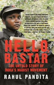 Short Book Review: Hello Bastar by Rahul Pandita
