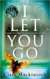 Short Book Review: I Let You Go by Claire Mackintosh