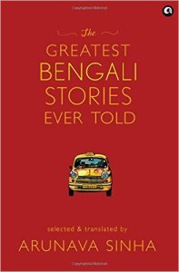 Short Book Review: The Greatest Bengali Stories Even Told by Arunava Sinha