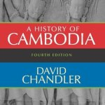 Short Book Review: A History of Cambodia by David P. Chandler
