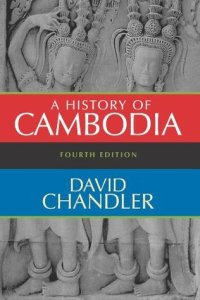 A History of Cambodia by David P. Chandler