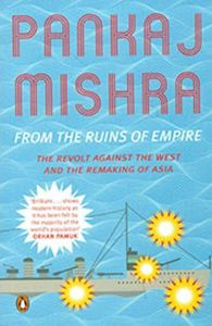 Book Recommendation: From the Ruins of Empire by Pankaj Mishra