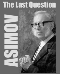 Short Book Review: The Last Question and The Last Answer by Issac Asimov