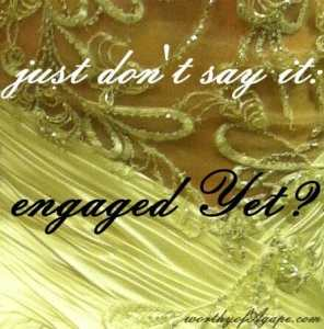 just dont say it engaged yet