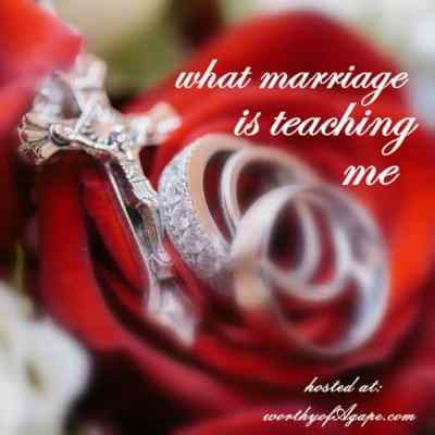 what marriage is teaching Me. {vol. 6}