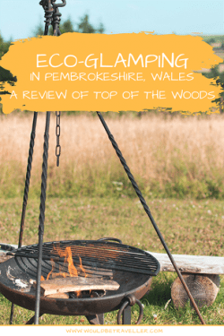 This review of Top of the Woods - an eco-friendly glamping site in Pembrokeshire, Wales is everything you need to know about its location and facilities.