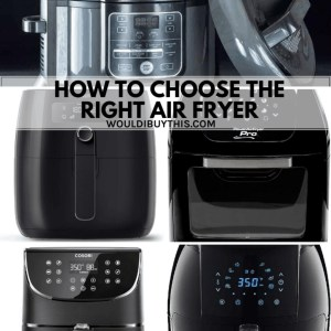 """A collage of 5 different air fryers with an overlay that reads """"how to choose the right air fryer""""."""