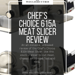 Chef's choice 615A meat slicer review four images with text