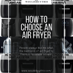 How to choose an air fryer with four image and text
