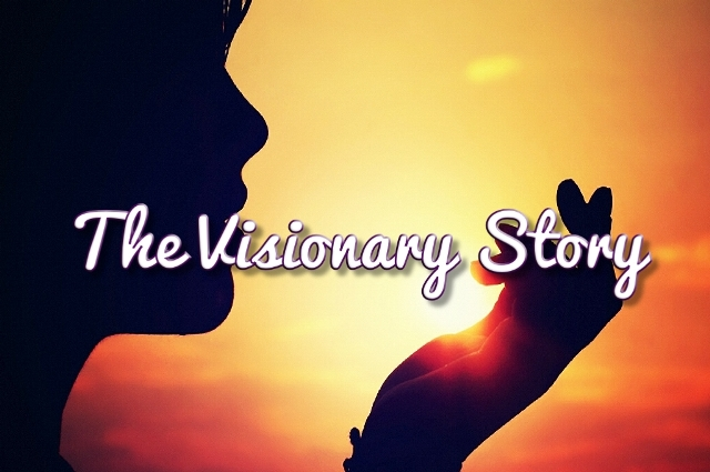 The Visionary Story