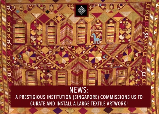 COMMISSIONED BY A PRESTIGIOUS INSTITUTION TO CURATE  A LARGE TRADITIONAL TEXTILE ARTWORK