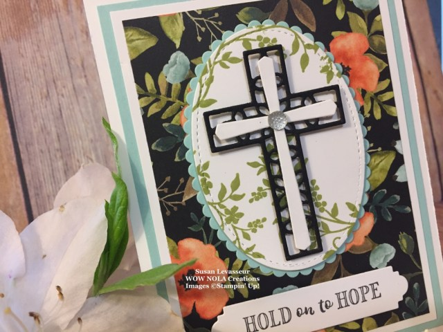 Susan Levasseur, WOW NOLA Creations, Hold on to Hope, Stampin' Up!