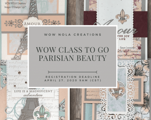 WOW Class to GO! Parisian Beauty, Susan Levasseur, WOW NOLA Creations