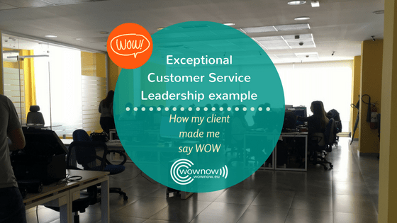 Exceptional Customer Service leadership example