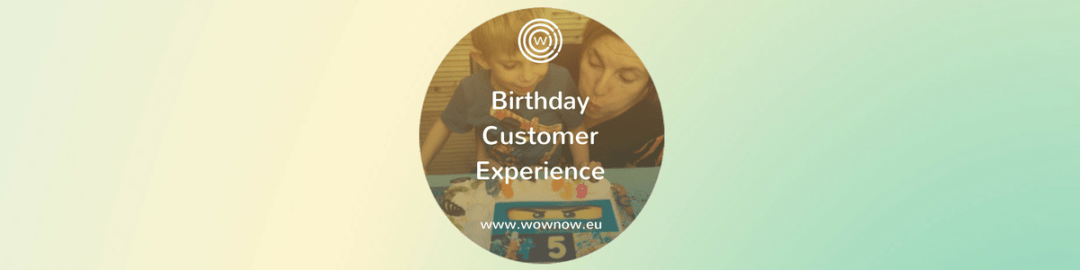 Birthday customer experience