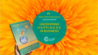 Yellow Goldfish series #3: Uncovering H.A.P.P.I.N.E.S.S. in Business