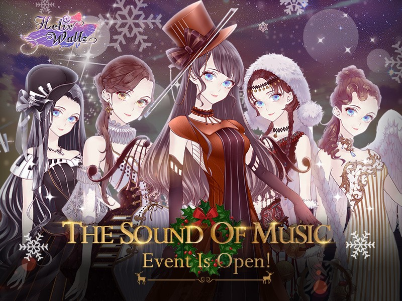The Sound of Music: Helix Waltz's Christmas Event starts!