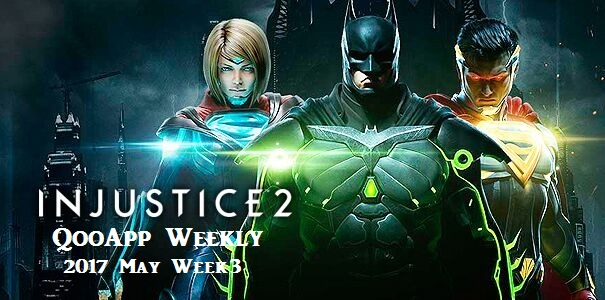 2017 May Week #3 Injustice Arrives on Mobile as More Puzzle Games Get Released Yet Again
