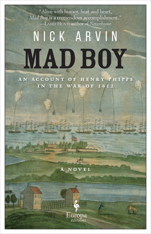 """<p>Denver author Nick Arvin's latest novel, """"Mad Boy,"""" is set during the War of 1812.</p>"""