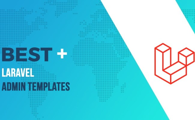 10 Best Laravel Admin Templates For 2019 2020 Free And