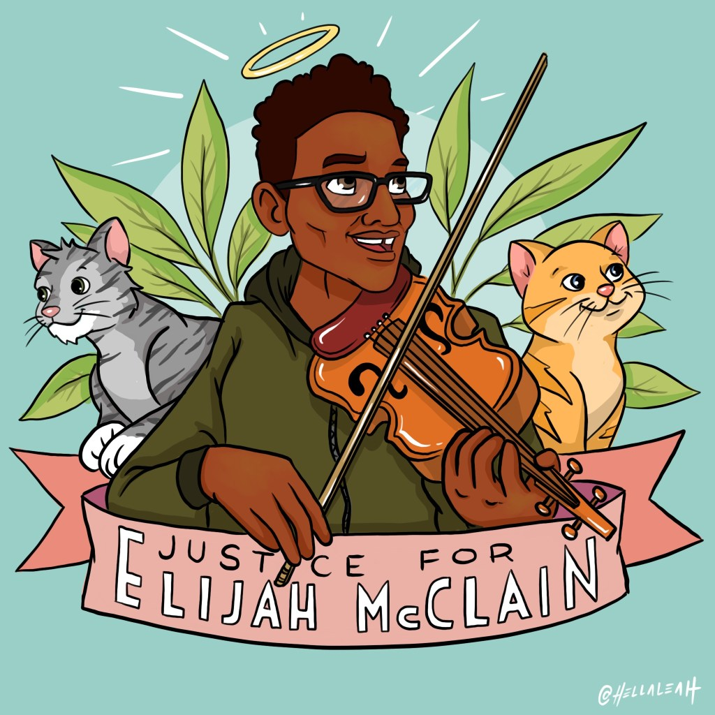 A tribute  to Elijah McClain, by Leah Abucayan.