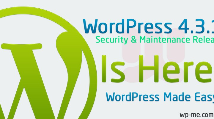 WordPress 4.3.1 Security and Maintenance Release