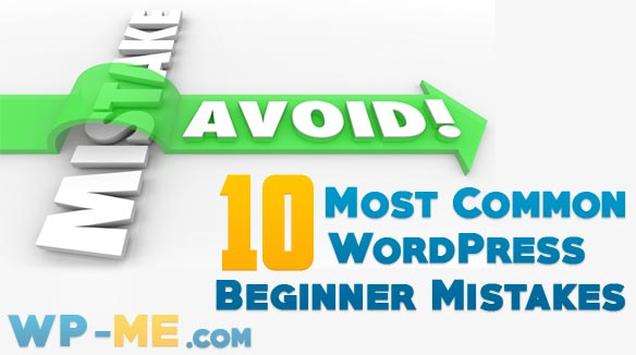 10 Most Common WordPress Beginner Mistakes To Avoid in 2017