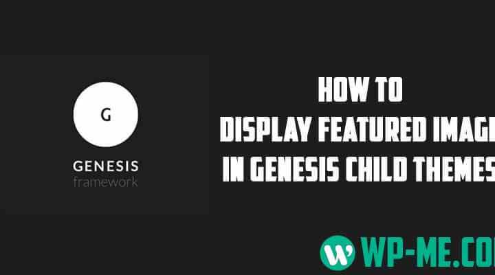 How to Display Featured Image in Genesis Child Themes