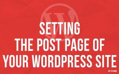 Setting the Post page of your WordPress Site