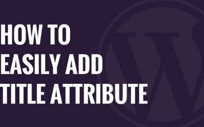 Adding a Title Attribute in WordPress