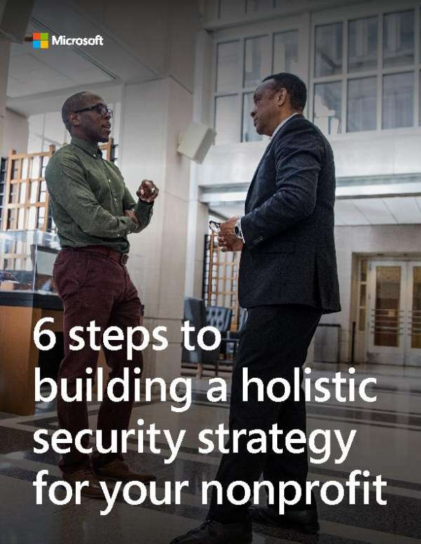 6 steps to building a holistic security strategy  for your nonprofit